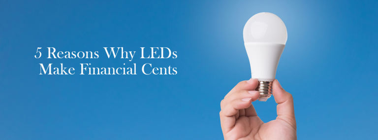 5 Reasons Why LEDs Make Financial Cents