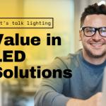 Manufacturer Realizes Value in LED Solution